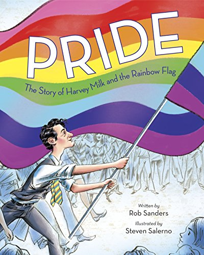 Pride: The Story of Harvey Milk and the Rainbow Flag from Random House Books for Young Readers