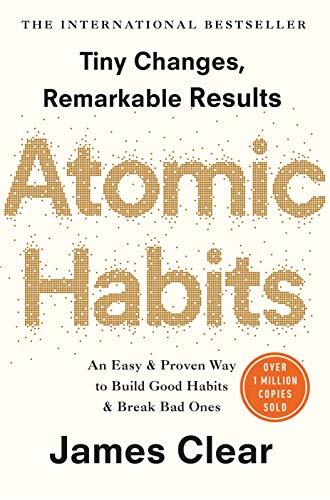Atomic Habits: An Easy and Proven Way to Build Good Habits and Break Bad Ones from Random House Business
