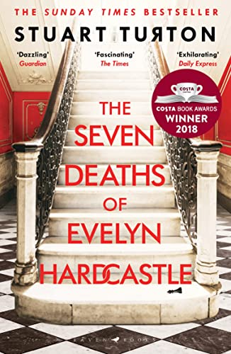 The Seven Deaths of Evelyn Hardcastle: The Sunday Times Bestseller and Winner of the Costa First Novel Award from Bloomsbury