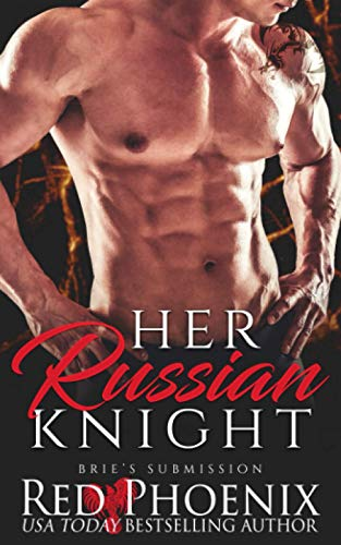 Her Russian Knight: Brie's Submission: Volume 13 from Red Phoenix