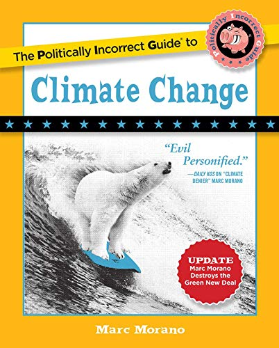 The Politically Incorrect Guide to Climate Change (The Politically Incorrect Guides) from KLO80