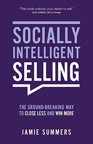 Socially Intelligent Selling: The Ground-Breaking way to Close Less and Win More from Rethink Press