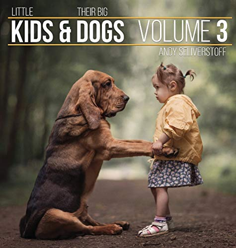 Little Kids and Their Big Dogs: Volume 3 from Revodana Publishing