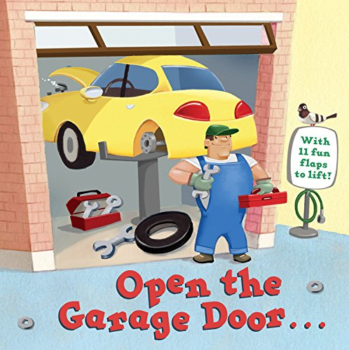 Open the Garage Door (Lift-The-Flap) from Random House Books for Young Readers