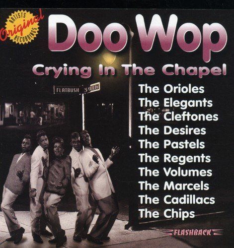 Doo Wop: Crying in the Chapel from Rhino Flashback