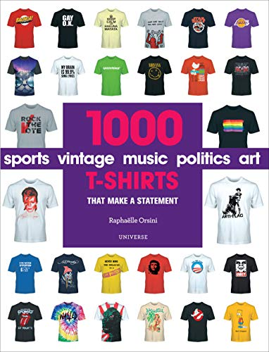 1000 T-Shirts: That Make a Statement from Rizzoli International Publications