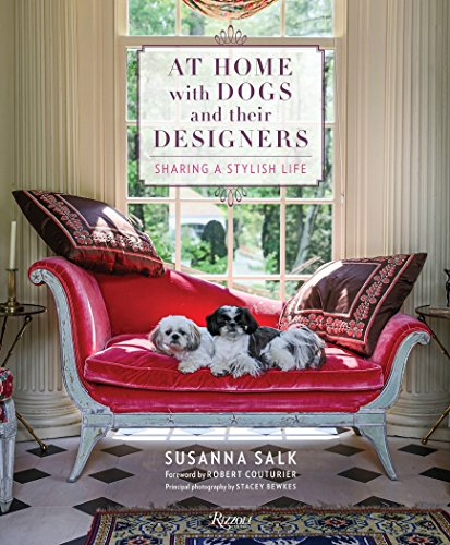 At Home with Dogs and Their Designers: Sharing a Stylish Life from Rizzoli International Publications