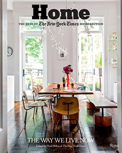 Home: the Best of the New York Times Home Section: The Way We Live Today: The Way We Live Now from Rizzoli International Publications