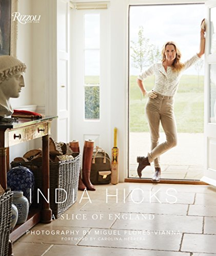 India Hicks: The Story of Four Houses: A Slice of England from Rizzoli International Publications