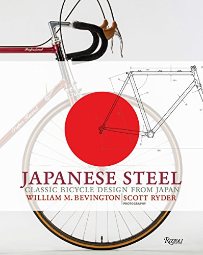 Japanese Steel: Classic Bicycle Design from Japan from Rizzoli International Publications