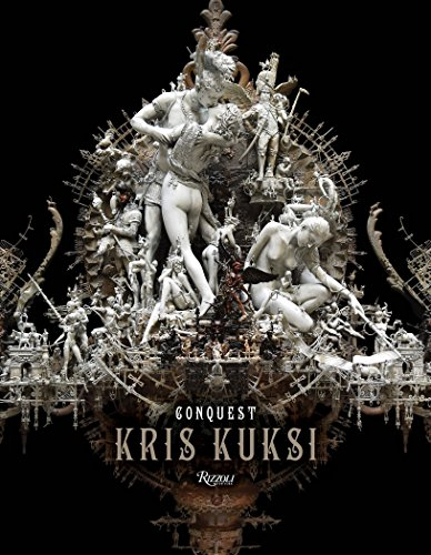 Kris Kuksi: Conquest from Rizzoli International Publications