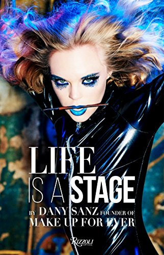 Life Is a Stage: Make Up for Ever from Rizzoli International Publications