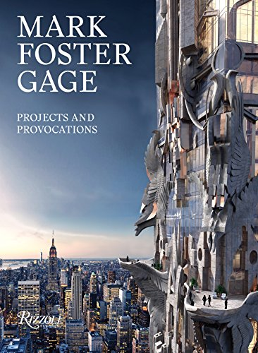 Mark Foster Gage: Projects and Provocations from Rizzoli International Publications