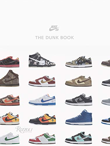 Nike SB: The Dunk Book from Rizzoli International Publications