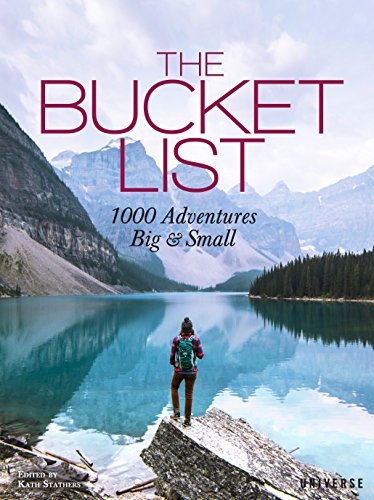 The Bucket List: 1000 Adventures Big & Small from Rizzoli International Publications