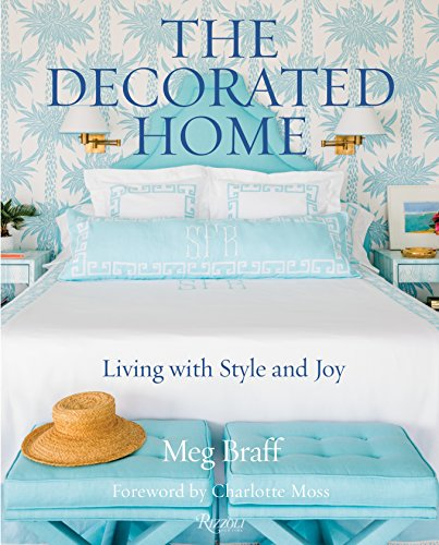 The Decorated Home: Living with Style and Spirit: Living with Style and Joy from Rizzoli International Publications