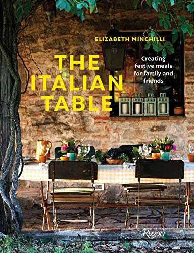 The Italian Table: Creating festive meals for family and friends from Rizzoli International Publications