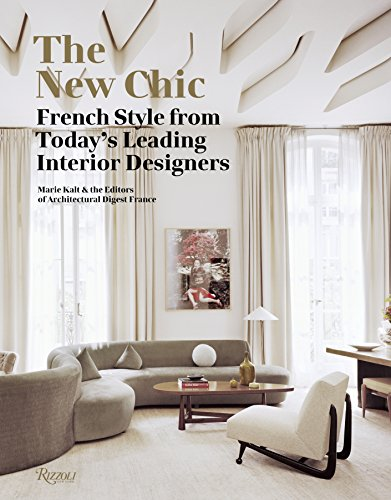 The New Chic: French Style From Today's Leading Interior Designers from Rizzoli International Publications