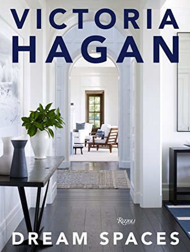 Victoria Hagan: Dream Spaces from Rizzoli International Publications
