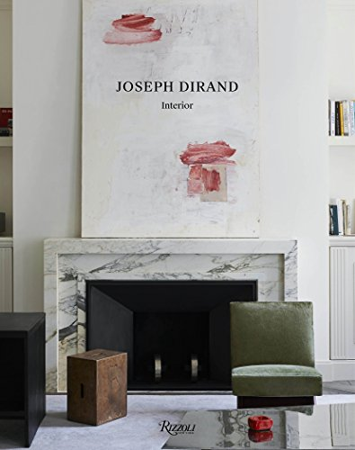 Joseph Dirand: Spaces/Interiors from Rizzoli International Publications