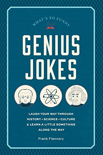 Genius Jokes: Laughs for the Learned: Laugh Your Way Through History, Science, Culture & Learn a Little Something Along the Way (What's So Funny) from Rock Point