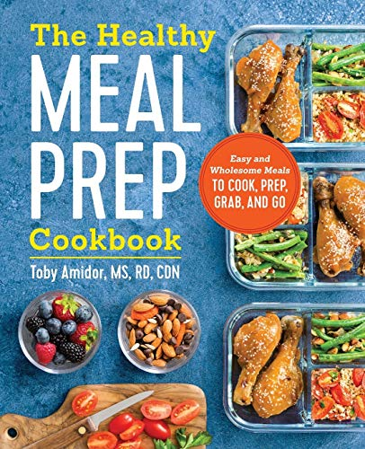 The Healthy Meal Prep Cookbook: Easy and Wholesome Meals to Cook, Prep, Grab, and Go from Rockridge Press