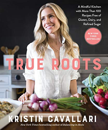 True Roots: A Mindful Kitchen with More Than 100 Recipes Free of Gluten, Dairy, and Refined Sugar: A Cookbook from Penguin Random House USA