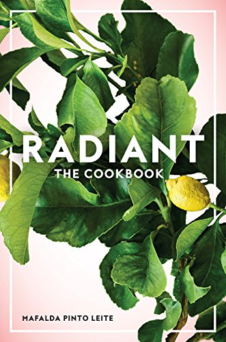 Radiant: The Cookbook from Roost Books