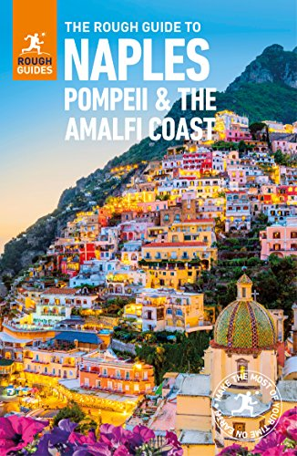 The Rough Guide to Naples, Pompeii and the Amalfi Coast: (Travel Guide) (Rough Guides) from Rough Guides