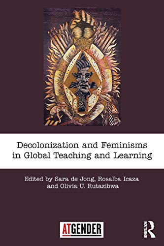 Decolonization and Feminisms in Global Teaching and Learning (Teaching with Gender) from Routledge