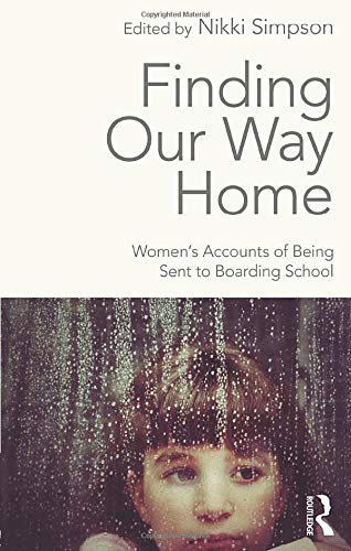 Finding Our Way Home: Women's Accounts of Being Sent to Boarding School from Routledge