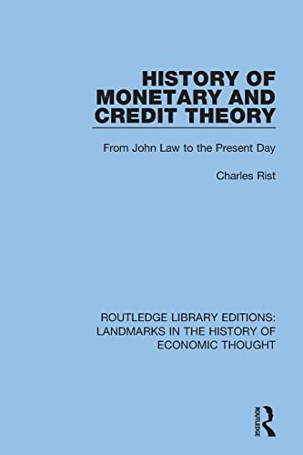 History of Monetary and Credit Theory: From John Law to the Present Day (Routledge Library Editions: Landmarks in the History of Economic Thought) from Routledge