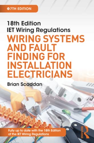 IET Wiring Regulations: Wiring Systems and Fault Finding for Installation Electricians, 7th ed from Routledge