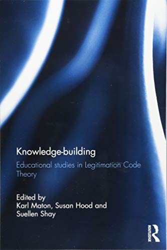 Knowledge-building: Educational studies in Legitimation Code Theory from Routledge