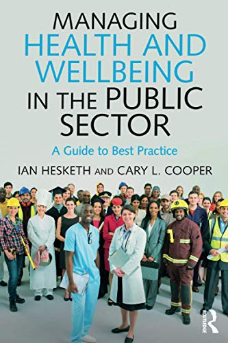 Managing Health and Wellbeing in the Public Sector: A Guide to Best Practice from Routledge