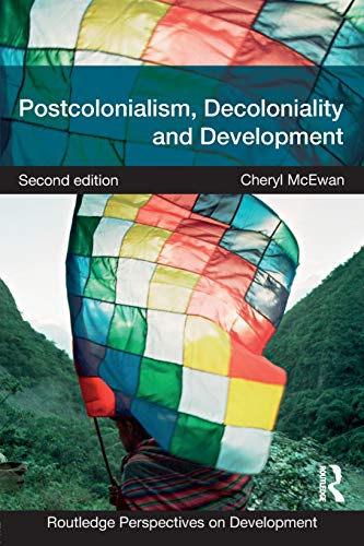 Postcolonialism, Decoloniality and Development (Routledge Perspectives on Development) from Routledge