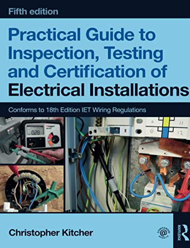 Practical Guide to Inspection, Testing and Certification of Electrical Installations, 5th ed from Routledge