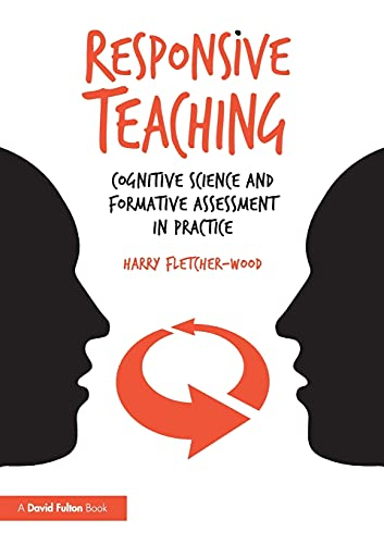Responsive Teaching: Cognitive Science and Formative Assessment in Practice from Routledge