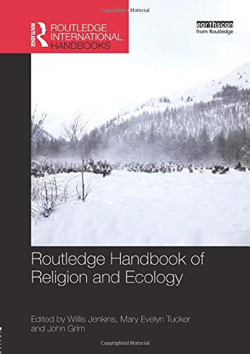 Routledge Handbook of Religion and Ecology (Routledge International Handbooks) from Routledge