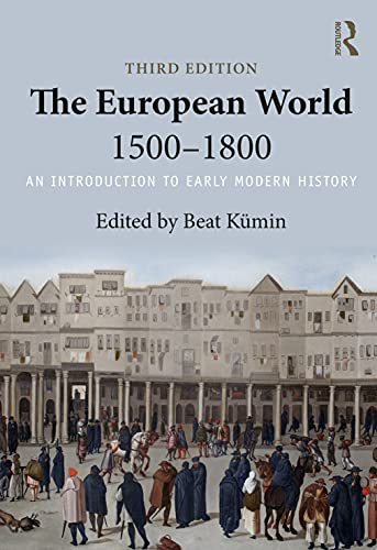 The European World 1500–1800: An Introduction to Early Modern History from Routledge