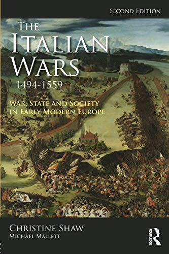 The Italian Wars 1494-1559: War, State and Society in Early Modern Europe (Modern Wars In Perspective) from Routledge