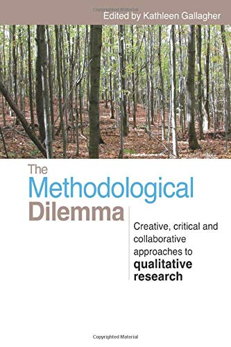 The Methodological Dilemma: Creative, Critical and Collaborative Approaches to Qualitative Research from Routledge