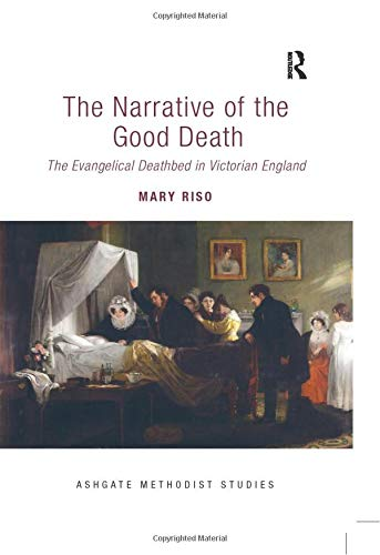 The Narrative of the Good Death (Routledge Methodist Studies Series) from Routledge