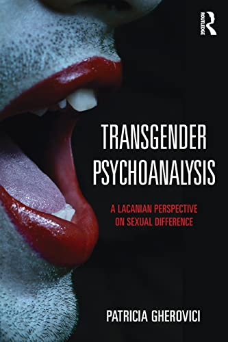 Transgender Psychoanalysis: A Lacanian Perspective on Sexual Difference from Routledge