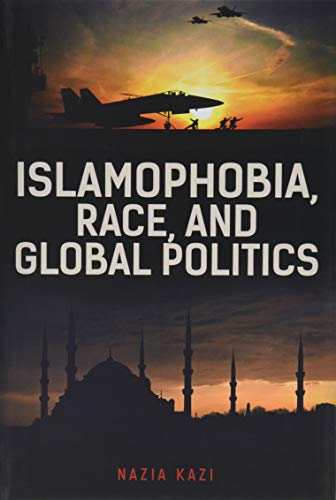 Islamophobia, Race, and Global Politics from Rowman & Littlefield