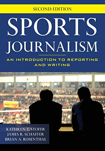 Sports Journalism: An Introduction to Reporting and Writing from Rowman & Littlefield