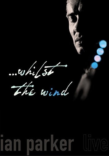 Ian Parker: Whilst The Wind [DVD] [2005] [NTSC] from inakustik