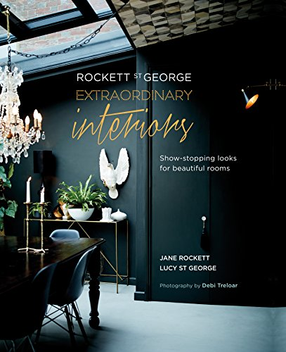 Rockett St George: Extraordinary Interiors: Show-stopping looks for unique interiors from Ryland, Peters & Small Ltd
