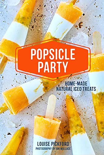 Popsicle Party: Home-made natural iced treats from Ryland Peters & Small