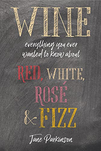 Wine: Everything you ever wanted to know about red, white, rosé & fizz from RYLF6